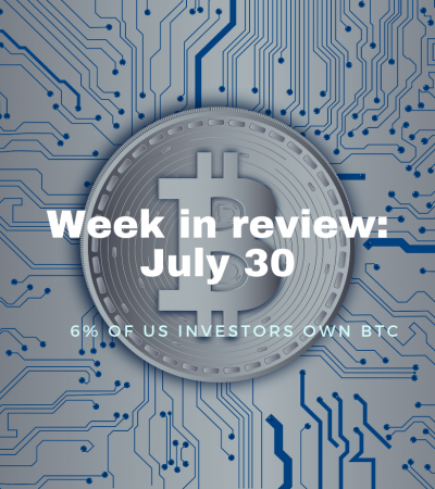 week-in-review-july-30 - 6% of US investors own BTC